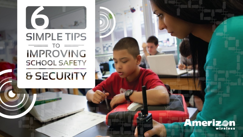 6 Simple Tips to Improve School Safety and Security