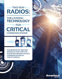 Free eBook Two-Way Radios: The Leading Technology for Critical Communications