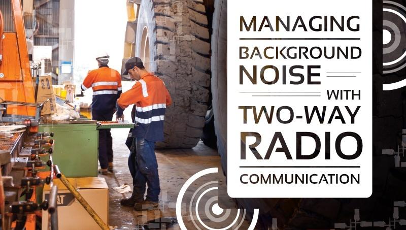 Amerizon - Managing Background Noise With Two-Way Radio Communication