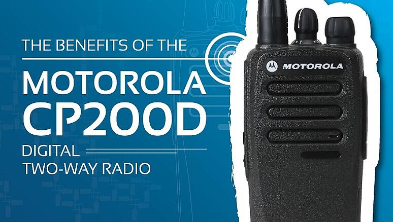 The Benefits Of The Motorola CP200D Digital Two-Way Radio