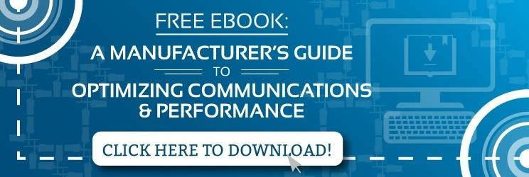 A Manufacturer's Guide to Optimizing Communications & Performance